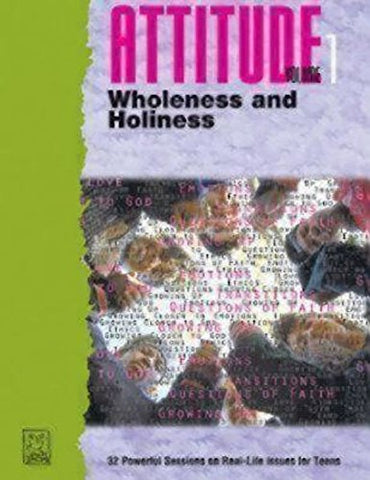 Attitude Volume 1: Wholeness, Holiness and Health