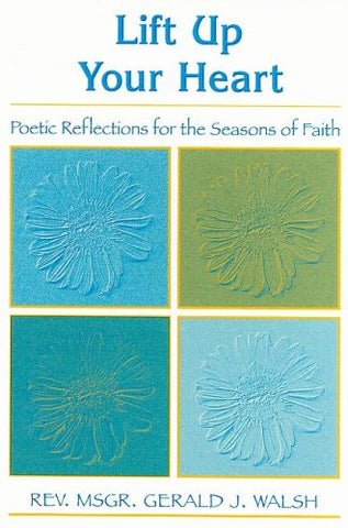 Lift Up Your Hear: Poetic Reflections for the Seasons of Faith