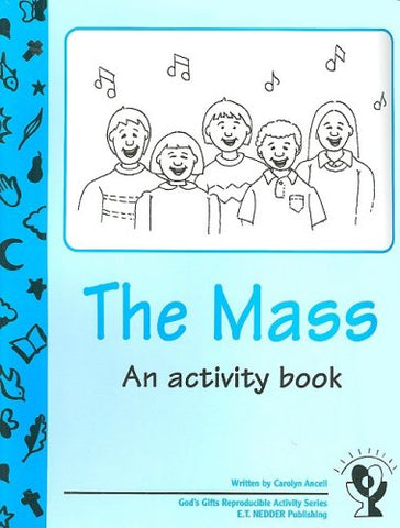 The Mass: An Activity Book (God's Gifts Reproducible Activity)