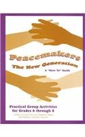 Peacemakers: The New Generation: A How to Guide