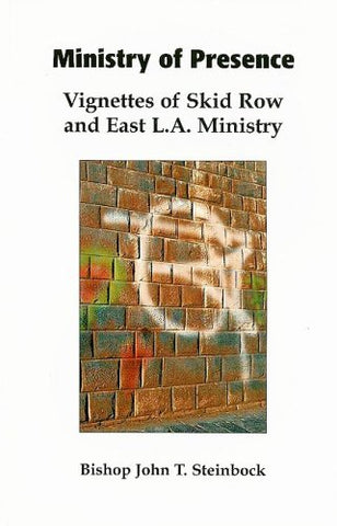 Ministry of Presence: Vignettes of Skid Row and East L.A. Ministry
