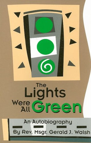 The Lights Were All Green!: An Autobiography