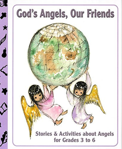 God's Angels, Our Friends: Stories and Activities about Angels