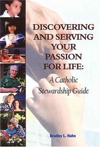 Discovering And Serving Your Passion for Life: A Catholic Stewardship Guide (God's Gifts Reproducible Activity)