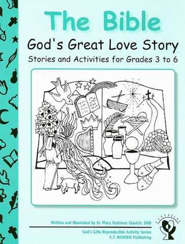 The Bible: God's Great Love Story: Stories and Activities for Grades 3 to 6 (God's Gifts Reproducible Activity)