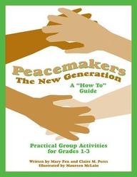 "Peacemakers: The New Generation - A ""How To"" Guide"
