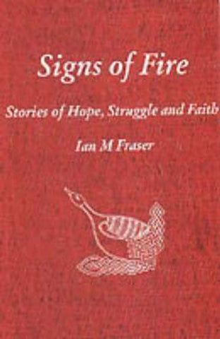 Signs of Fire: Stories of Hope, Struggle and Faith
