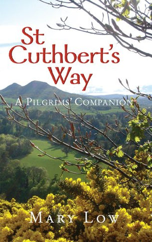 St. Cuthbert's Way: A Pilgrim's Companion