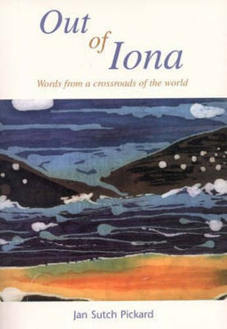 Out of Iona: Words From a Crossroads of the World