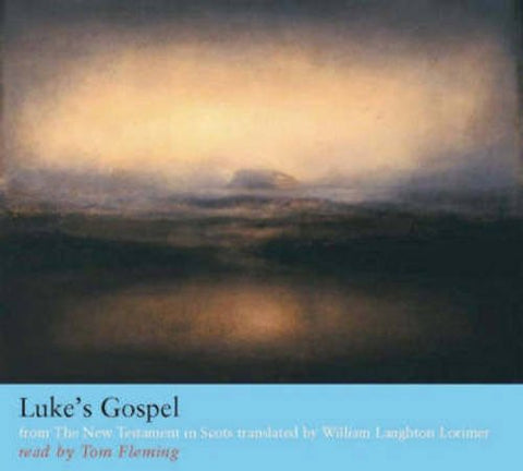 Luke's Gospel : from the New Testament in Scots (Pt. 1)