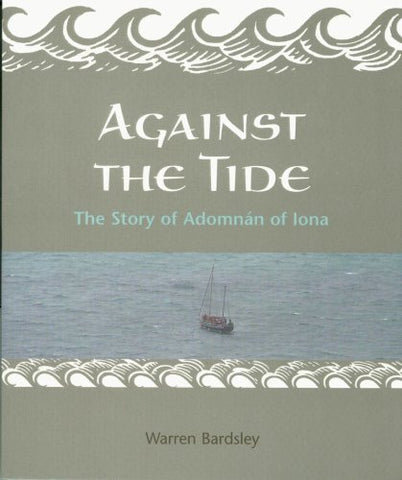 Against the Tide: The Story of the Adomnan of Iona