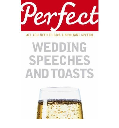 Perfect Wedding Speeches and Toasts by Davidson, George ( AUTHOR ) Jul-05-2007 Paperback