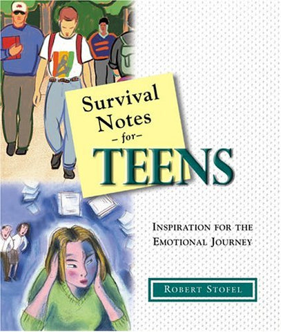 Survival Notes For Teens: Inspiration For The Emotional Journey
