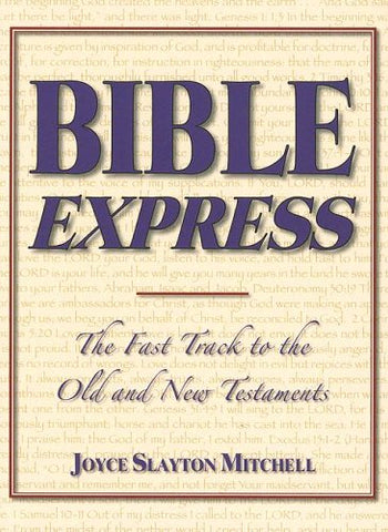 Bible Express: The Fast Track to the Old and New Testaments