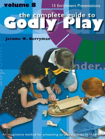 The Complete Guide to Godly Play: Volume 8 (Godly Play (Paperback))