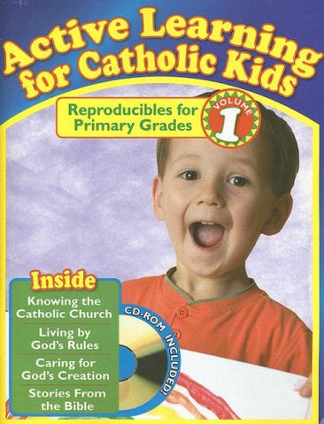 Active Learning for Catholic Kids, Volume 1: Reproducibles for Primary Grades [With CDROM] (Active Learning Primary Vol 1)