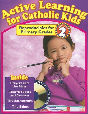 Active Learning for Catholic Kids, Volume 2: Reproducibles for Primary Grades [With CDROM] (Active Learning Primary Vol 2)
