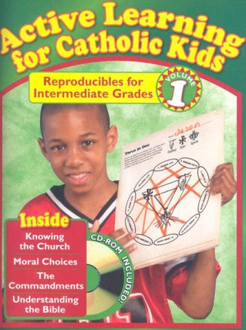 Active Learning for Catholic Kids: Reproducibles for Intermediate Grades, Volume 1 with CDROM