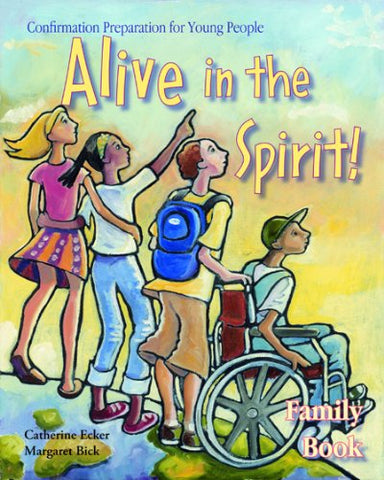 Alive in the Spirit!: Confirmation Preparation for Young People for Ages 12 to 14 Years: Family Book