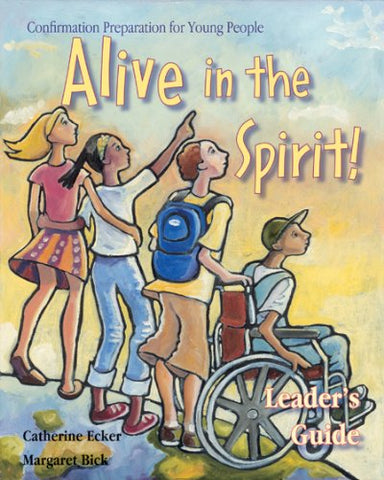Alive in the Spirit!: Confirmation Preparation for Young People for Ages 12 to 14 Years: Leader's Guide