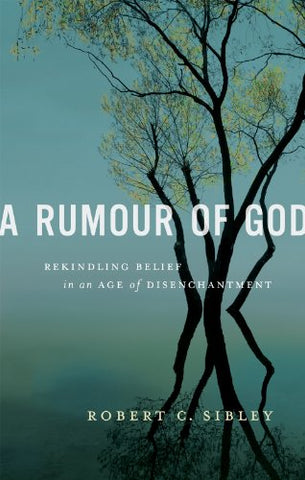 A Rumour of God:Rekindling Belief in an Age of Disenchantment
