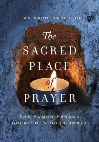 The Sacred Place of Prayer: The Human Person Created in God's Image