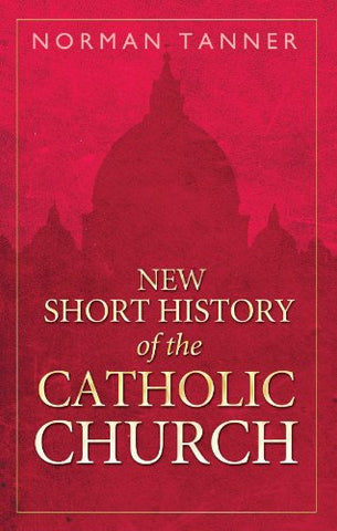 New Short History of the Catholic Church   [NEW SHORT HIST OF THE CATH CHU] [Hardcover]