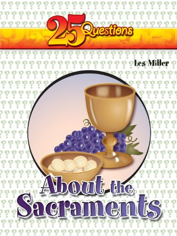 25 Questions about the Sacraments