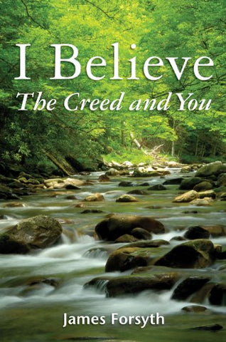 I Believe: The Creed and You