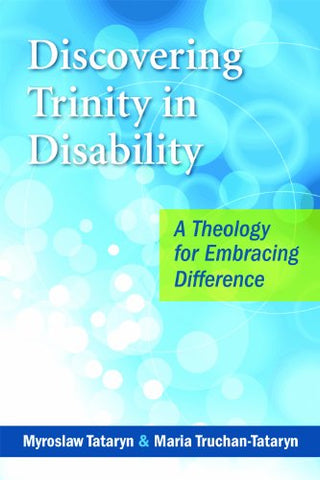 Discovering Trinity in Disability: A Theology for Embracing Difference // WS20