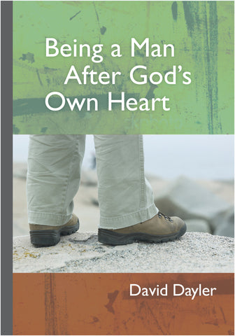 Being a Man After God's Own Heart (EBOOK VERSION)