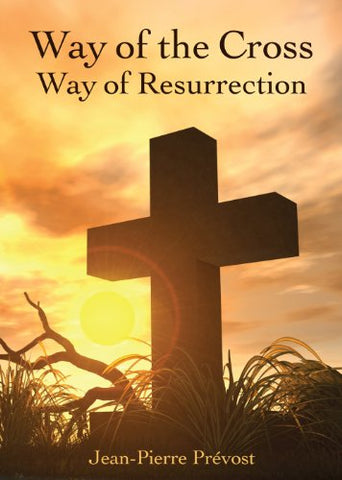 Faith Moments: Way of the Cross, Way of Resurrection