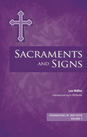 Foundations of Our Faith: Volume 1: Sacraments and Signs