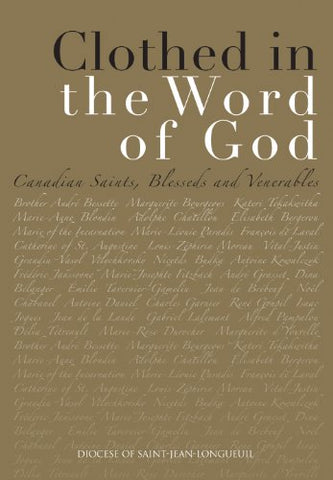 Clothed in the Word of God: Canadian Saints, Blesseds, and Venerables