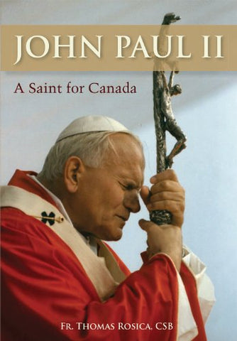 John Paul II: A Saint for Canada