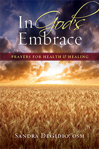 In God's Embrace: <br> Prayers for Health and Healing