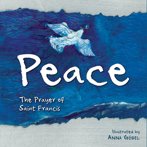 Peace: The Prayer of St. Francis
