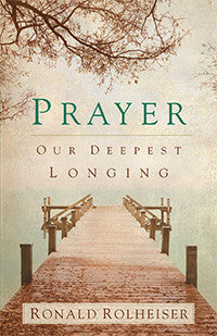 Prayer: Our Deepest Longing