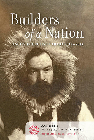 Builders of a Nation: Jesuits in English Canada