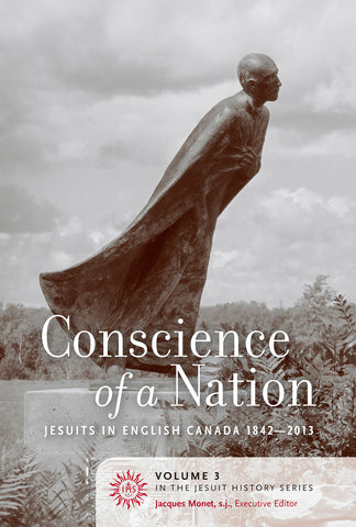 Conscience of a Nation : Jesuits in English Canada 1842-2013