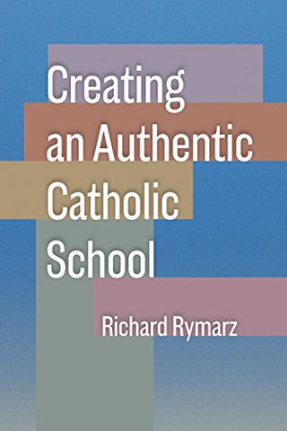 Creating an Authentic Catholic School // Fall mailing 2019