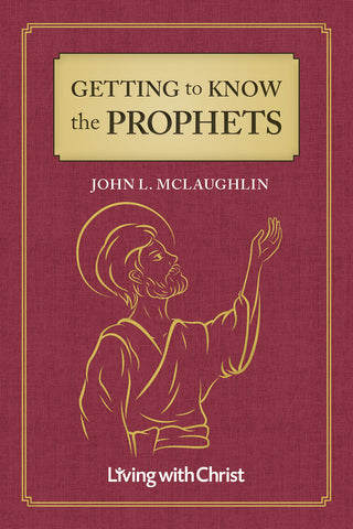 Getting to Know the Prophets