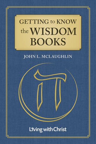 Getting to Know the Wisdom Books