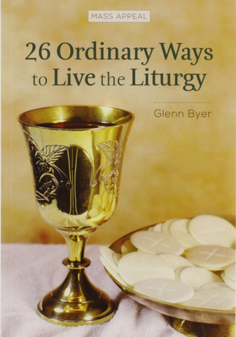 26 Ordinary Ways to Live the Liturgy // CT19