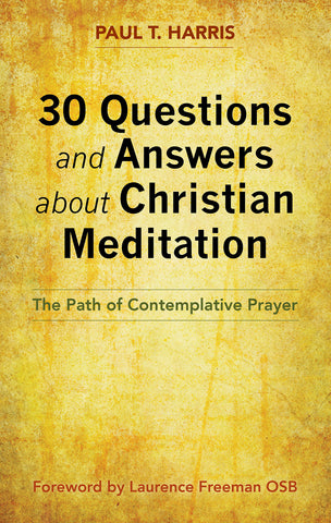 30 Questions and Answers about Christian Meditation