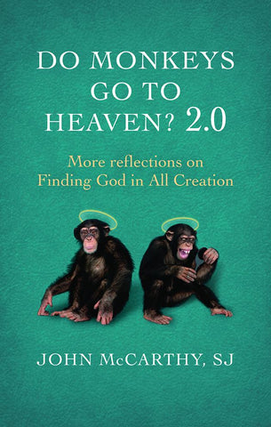 Do Monkeys Go to Heaven? 2.0