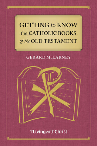 Getting to Know the Catholic Books of the Old Testament