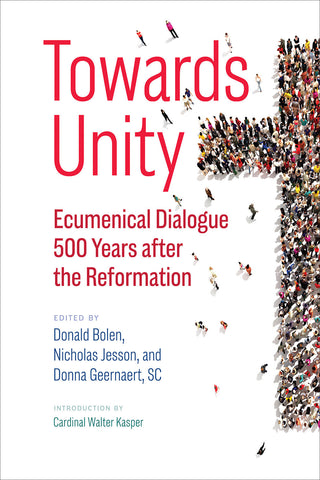Towards Unity : Ecumenical Dialogue 500 Years after the Reformation