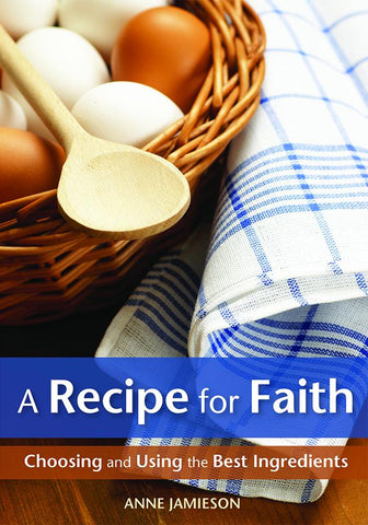 A Recipe for Faith
