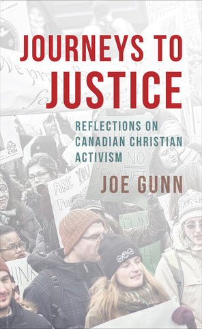 Journeys to Justice : Reflections on Canadian Christian Activism